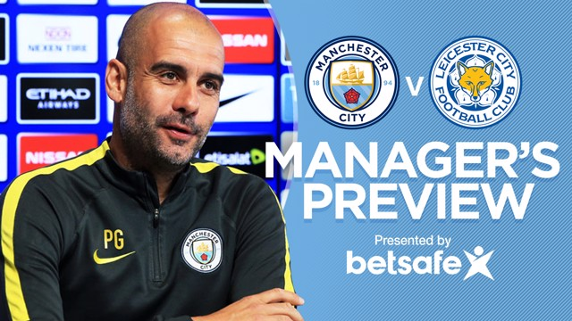 PEP: City boss previews Leicester visit